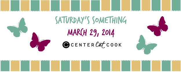 Saturday's Something March 29th, 2014