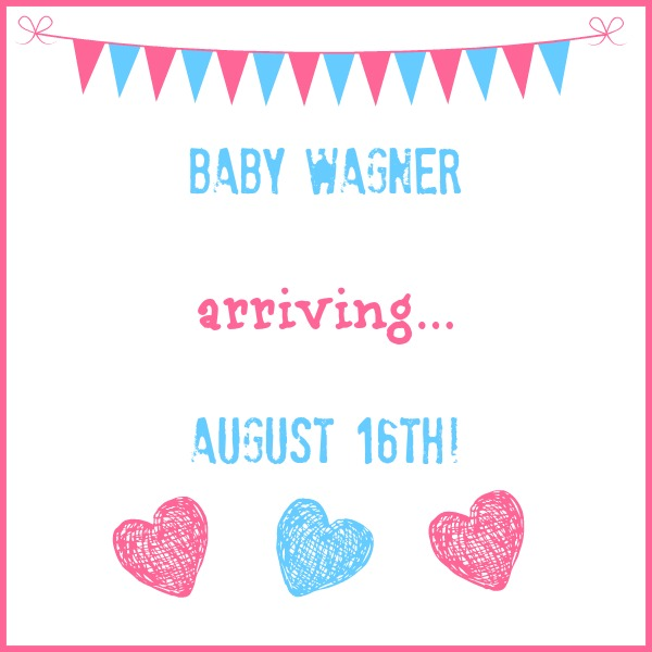 Baby Wagner Arriving
