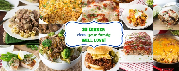 10 Dinner Ideas Your Family Will Love